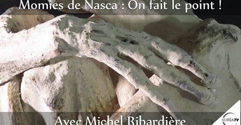 NUREA TV : LES MOMIES DE NASCA POINT AVEC MICHEL RIBARDIÈRE le mardi 19/12/2017 à20:30:00